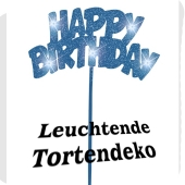 Leuchtende Tortendekoration Happy Birthday Geburtstagsdeko blau