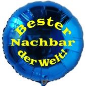 Bester Nachbar der Welt! Luftballon in Rundform aus Folie mit Helium
