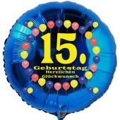 Luftballon aus Folie zum 15. Geburtstag, blauer Rundballon, Balloons, Herzlichen Glückwunsch, inklusive Ballongas