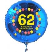 Luftballon aus Folie zum 62. Geburtstag, blauer Rundballon, Balloons, Herzlichen Glückwunsch, inklusive Ballongas