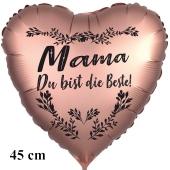 Mama du bist die Beste! Herzluftballon in Satin-Roségold, 45 cm, mit Helium