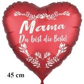 Mama du bist die Beste! Herzluftballon in Satinrot, 45 cm, ohne Helium