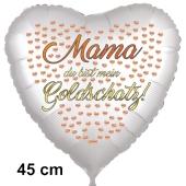 Mama du bist mein Goldschatz! Herzluftballon, 45 cm, satinweiss, ohne Helium