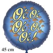 Oioioioioi! Satinblauer Luftballon, 45 cm, inklusive Helium