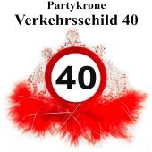 Partykrone zum 40. Geburtstag, Verkehrsschild 40