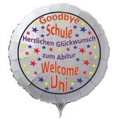 Runder weißer Luftballon: Goodbye Schule Welcome Uni Herzlichen Glückwunsch zum Abitur