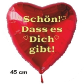 Schön! Dass es Dich gibt! Roter Herzluftballon aus Folie mit Ballongas Helium. Ballongruß