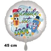 Schule ist cool. Luftballon aus Folie, 45 cm, inklusive Helium, Satin de Luxe, weiß