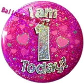 Jumbo Ansteckbutton, Tischaufsteller, I am 1 today, pink