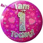 Jumbo Ansteckbutton, Tischaufsteller, I am 1 today, pink