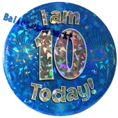 Jumbo Ansteckbutton, Tischaufsteller, I am 10 today, blau