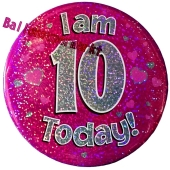 Jumbo Ansteckbutton, Tischaufsteller, I am 10 today, pink
