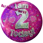 Jumbo Ansteckbutton, Tischaufsteller, I am 2 today, pink