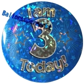 Jumbo Ansteckbutton, Tischaufsteller, I am 3 today, blau