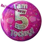 Jumbo Ansteckbutton, Tischaufsteller, I am 5 today, pink