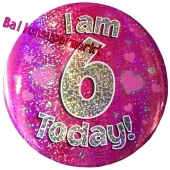 Jumbo Ansteckbutton, Tischaufsteller, I am 6 today, pink