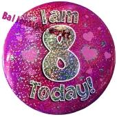 Jumbo Ansteckbutton, Tischaufsteller, I am 8 today, pink