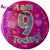 Jumbo Ansteckbutton, Tischaufsteller, I am 9 today, pink