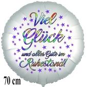 Viel Glück und alles Gute im Ruhestand. Rund-Luftballon aus Folie, satinweiß, 70 cm