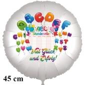 """""""Viel Glück und Erfolg zum Schulanfang!"""" ABC. Runder Luftballon, satinweiß, 45 cm"""