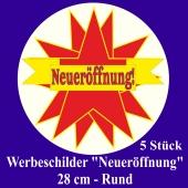 """Werbeschilder """"Neueröffnung!"""" 5 Stück, rund, 28 cm"""