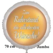 Zum Ruhestand die allerbesten Wünsche! 70 cm großer weißer Satin-Luftballon aus Folie inklusive Helium
