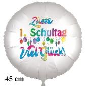 Zum 1. Schultag Viel Glück! Runder Luftballon, satinweiß, 45 cm