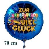 Zur Einschulung viel Glück, runder blauer Luftballon aus Folie, 70 cm, inklusive Helium
