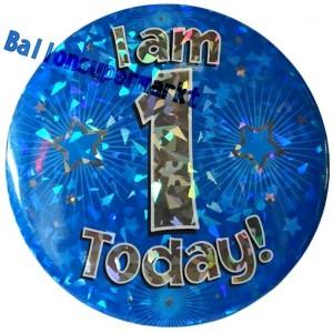 Jumbo Ansteckbutton, Tischaufsteller, I am 1 today, blau